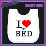 I LOVE HEART MY BED WHITE BABY BIB EMBROIDERED
